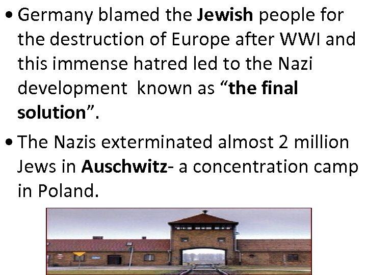 • Germany blamed the Jewish people for the destruction of Europe after WWI
