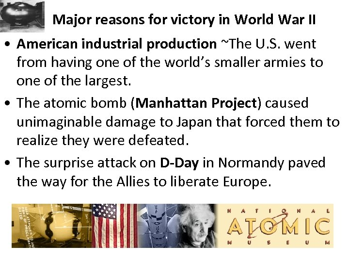 Major reasons for victory in World War II • American industrial production ~The U.