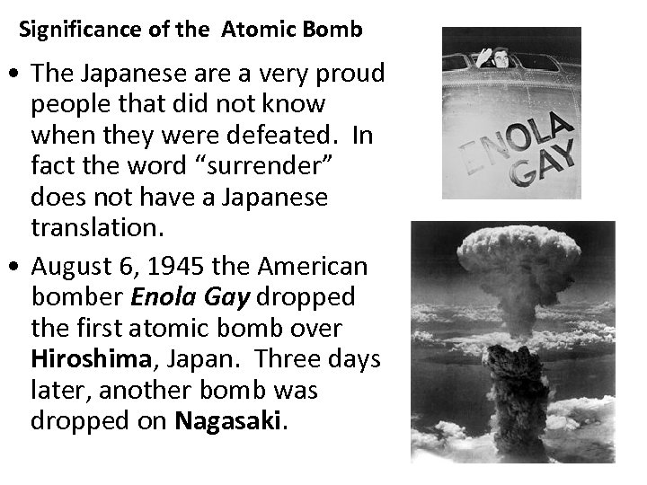 Significance of the Atomic Bomb • The Japanese are a very proud people that