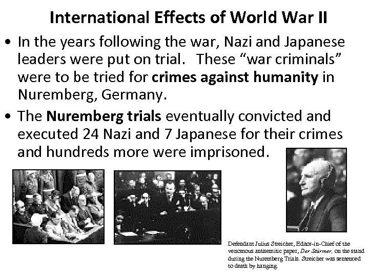 International Effects of World War II • In the years following the war, Nazi