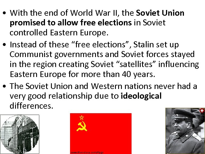 • With the end of World War II, the Soviet Union promised to