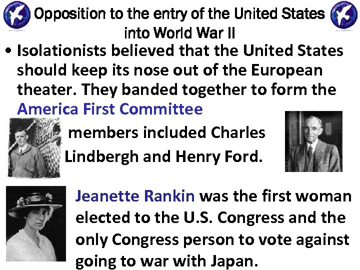 Opposition to the entry of the United States into World War II • Isolationists