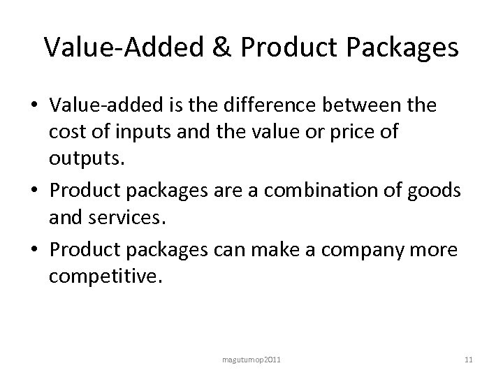 Value-Added & Product Packages • Value-added is the difference between the cost of inputs