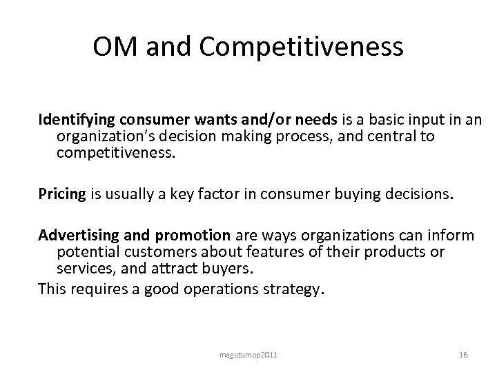OM and Competitiveness Identifying consumer wants and/or needs is a basic input in an