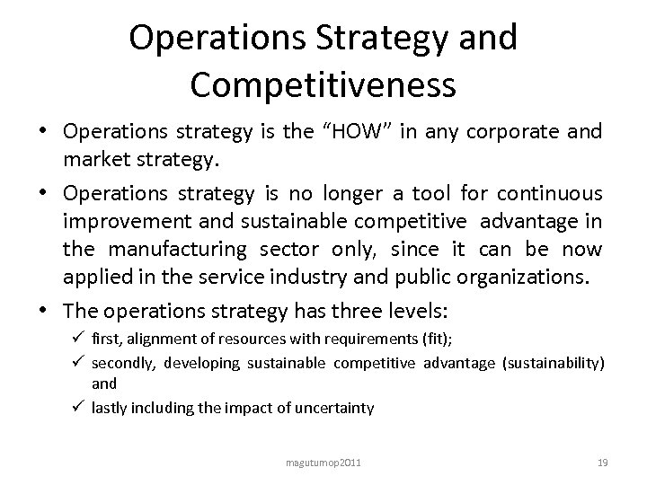 """Operations Strategy and Competitiveness • Operations strategy is the """"HOW"""" in any corporate and"""
