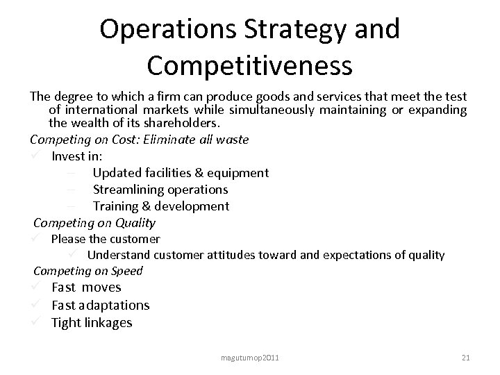 Operations Strategy and Competitiveness The degree to which a firm can produce goods and