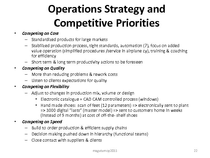 Operations Strategy and Competitive Priorities • • Competing on Cost – Standardized products for