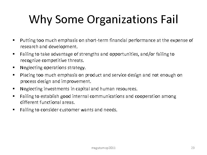 Why Some Organizations Fail § § § § Putting too much emphasis on short-term