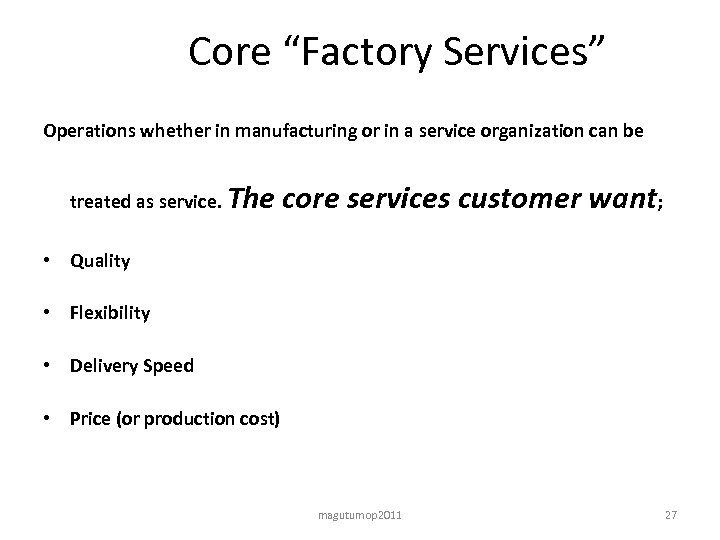 """Core """"Factory Services"""" Operations whether in manufacturing or in a service organization can be"""