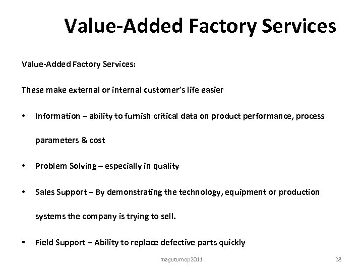 Value-Added Factory Services: These make external or internal customer's life easier • Information –