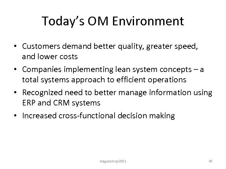 Today's OM Environment • Customers demand better quality, greater speed, and lower costs •
