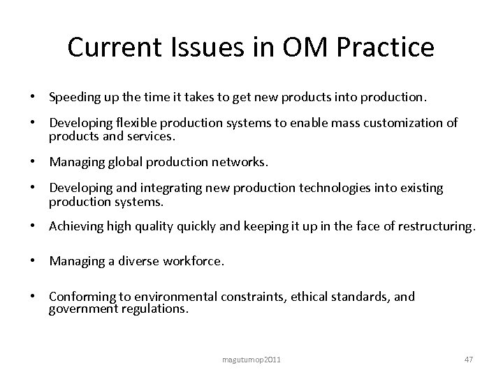 Current Issues in OM Practice • Speeding up the time it takes to get
