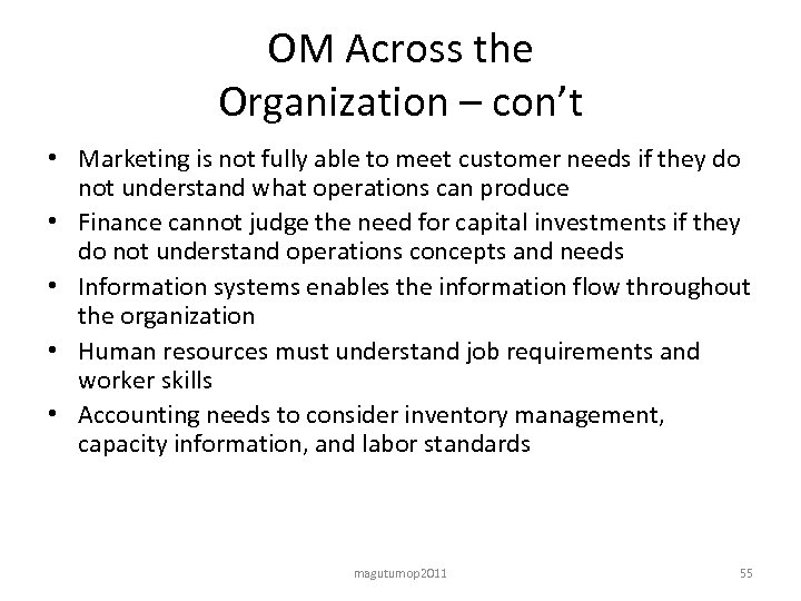 OM Across the Organization – con't • Marketing is not fully able to meet