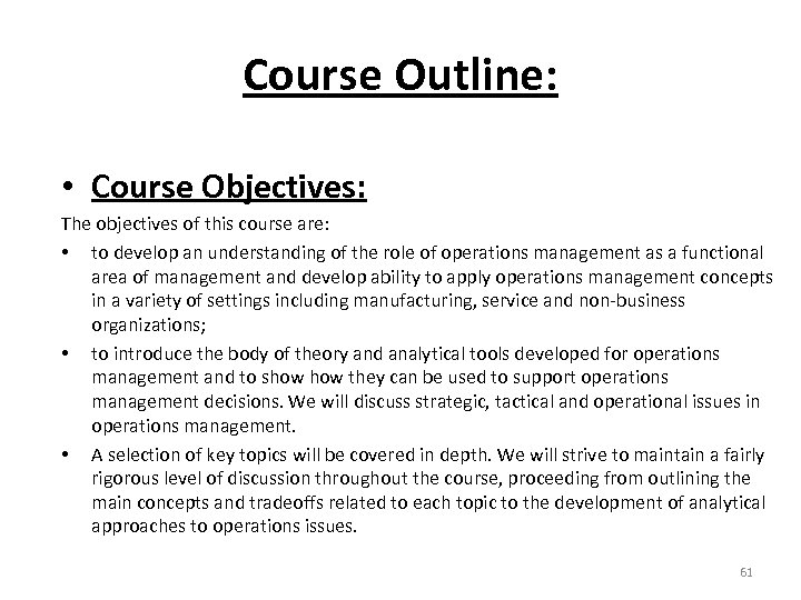 Course Outline: • Course Objectives: The objectives of this course are: • to develop