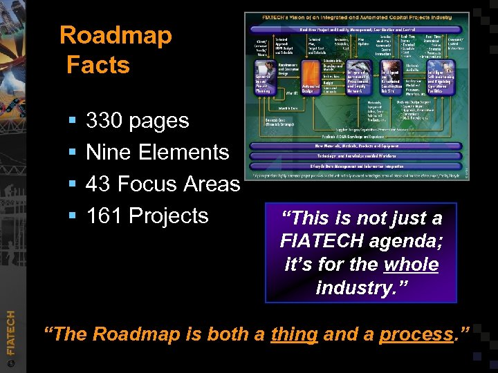"Roadmap Facts § § 330 pages Nine Elements 43 Focus Areas 161 Projects ""This"