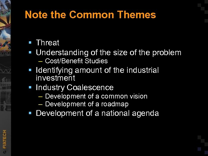 Note the Common Themes § Threat § Understanding of the size of the problem