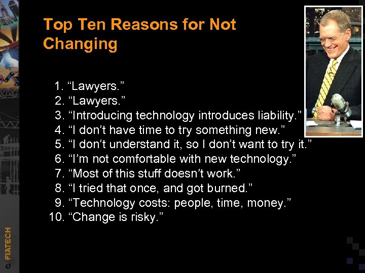 "Top Ten Reasons for Not Changing 1. ""Lawyers. "" 2. ""Lawyers. "" 3. ""Introducing"