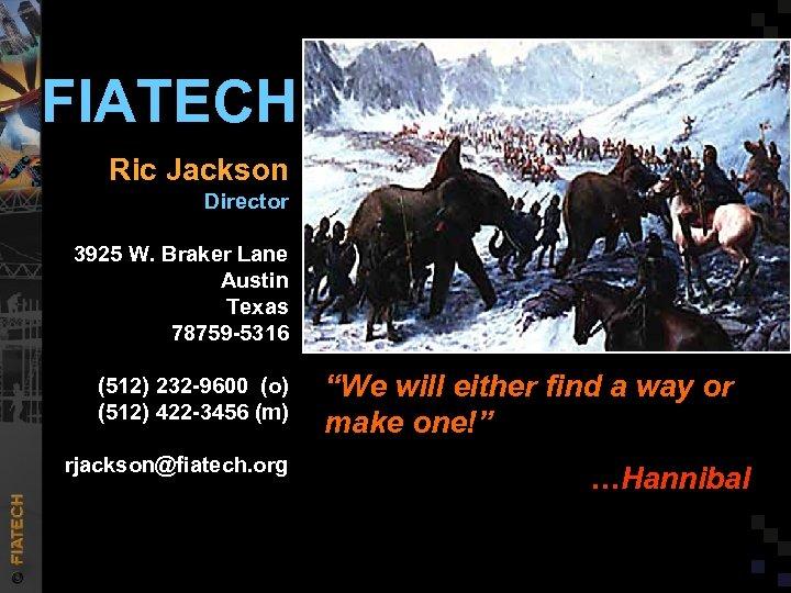 FIATECH Ric Jackson Director 3925 W. Braker Lane Austin Texas 78759 -5316 (512) 232