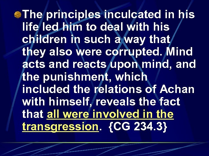 The principles inculcated in his life led him to deal with his children in