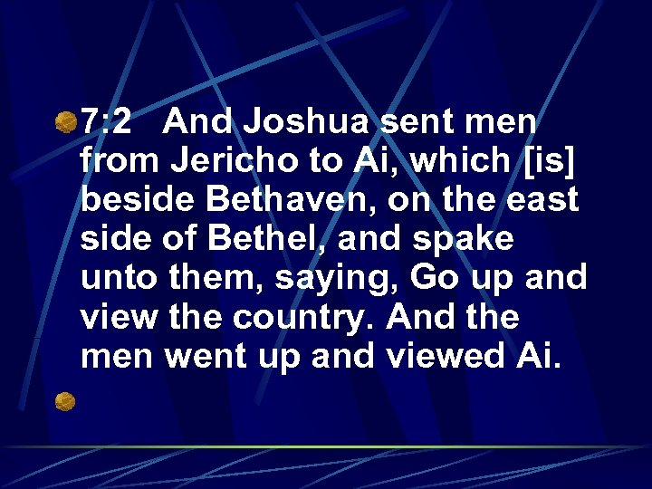 7: 2 And Joshua sent men from Jericho to Ai, which [is] beside Bethaven,