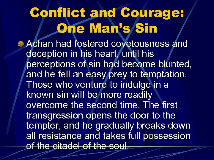 Conflict and Courage: One Man's Sin Achan had fostered covetousness and deception in his