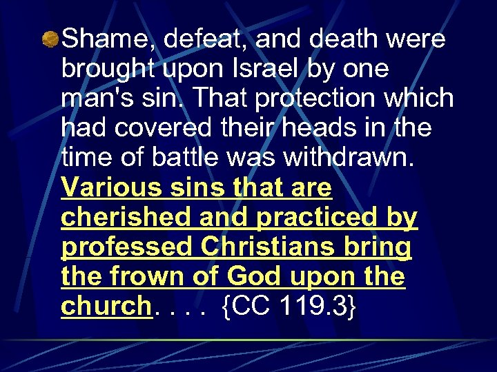 Shame, defeat, and death were brought upon Israel by one man's sin. That protection