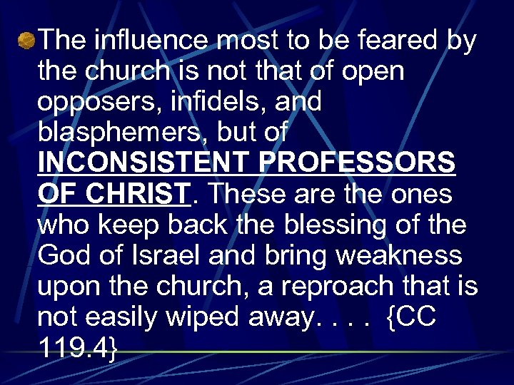 The influence most to be feared by the church is not that of open