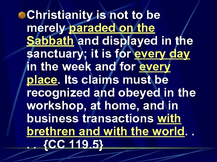 Christianity is not to be merely paraded on the Sabbath and displayed in the