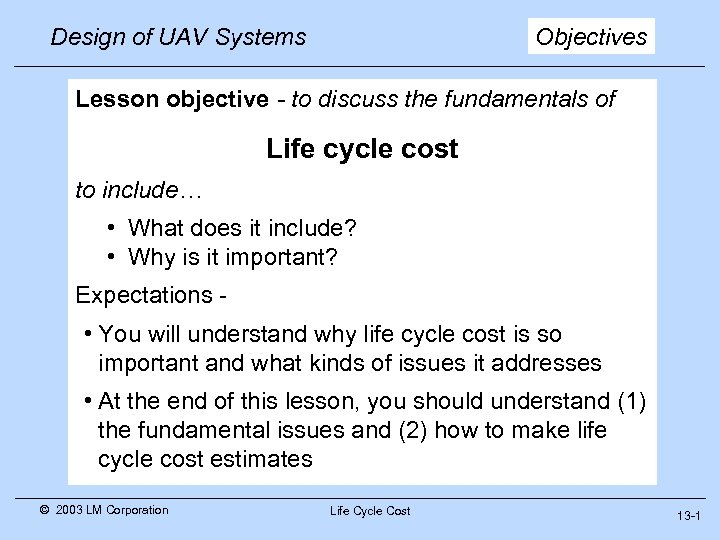 Design of UAV Systems Objectives Lesson objective - to discuss the fundamentals of Life