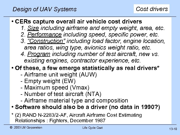 Cost drivers Design of UAV Systems • CERs capture overall air vehicle cost drivers