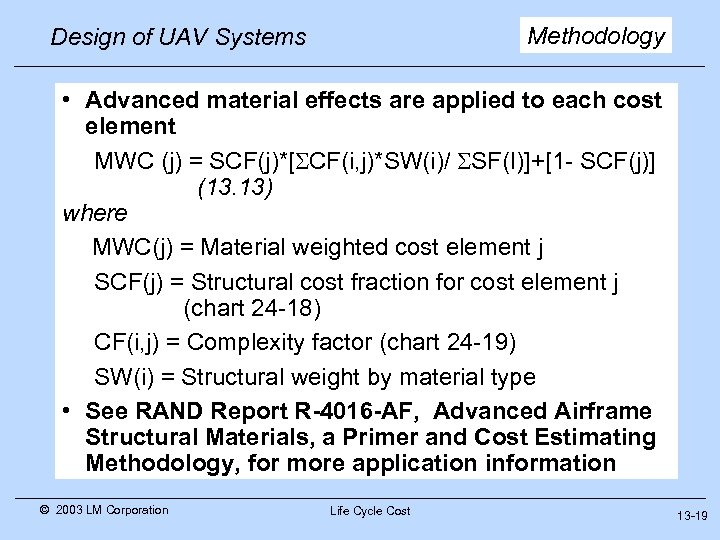 Methodology Design of UAV Systems • Advanced material effects are applied to each cost