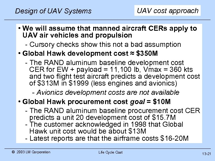 UAV cost approach Design of UAV Systems • We will assume that manned aircraft
