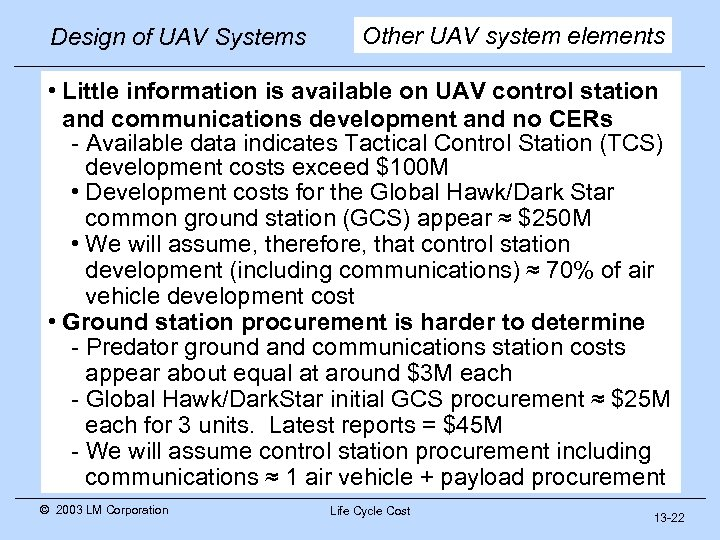 Design of UAV Systems Other UAV system elements • Little information is available on