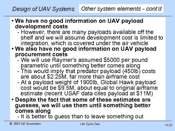 Design of UAV Systems Other system elements - cont'd • We have no good