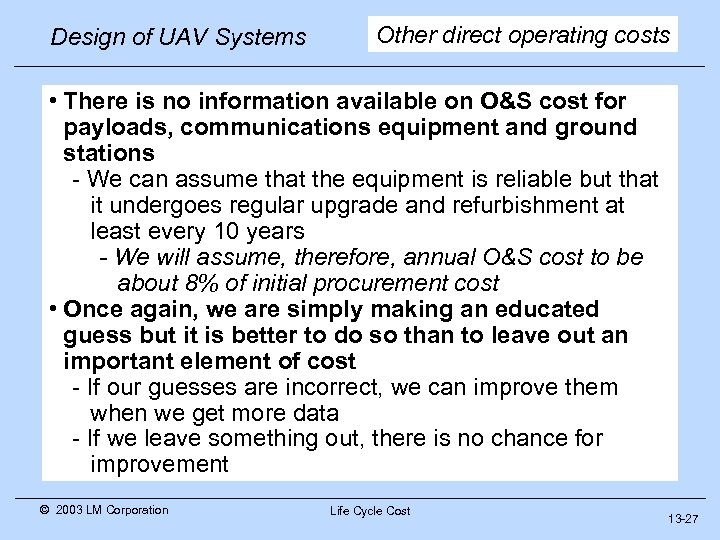Design of UAV Systems Other direct operating costs • There is no information available
