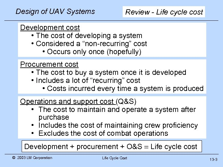 Design of UAV Systems Review - Life cycle cost Development cost • The cost
