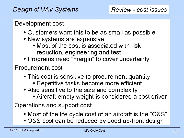 Design of UAV Systems Review - cost issues Development cost • Customers want this