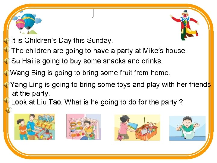 It is Children's Day this Sunday. The children are going to have a party