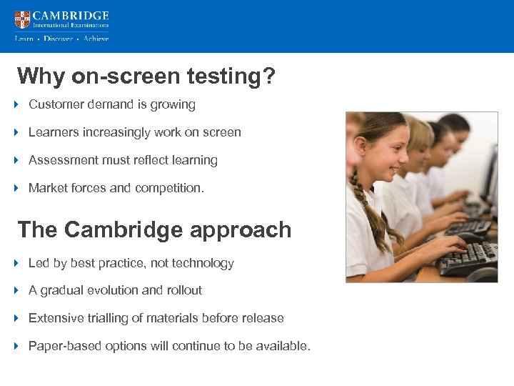 Why on-screen testing? 4 Customer demand is growing 4 Learners increasingly work on screen