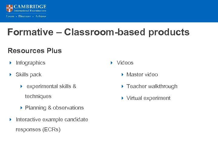 Formative – Classroom-based products Resources Plus 4 Infographics 4 Skills pack 4 experimental skills