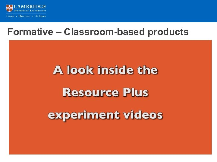 Formative – Classroom-based products