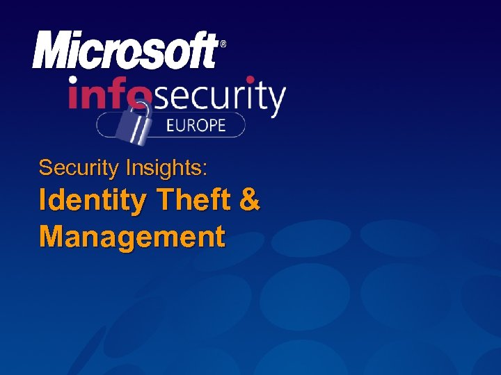 Security Insights: Identity Theft & Management