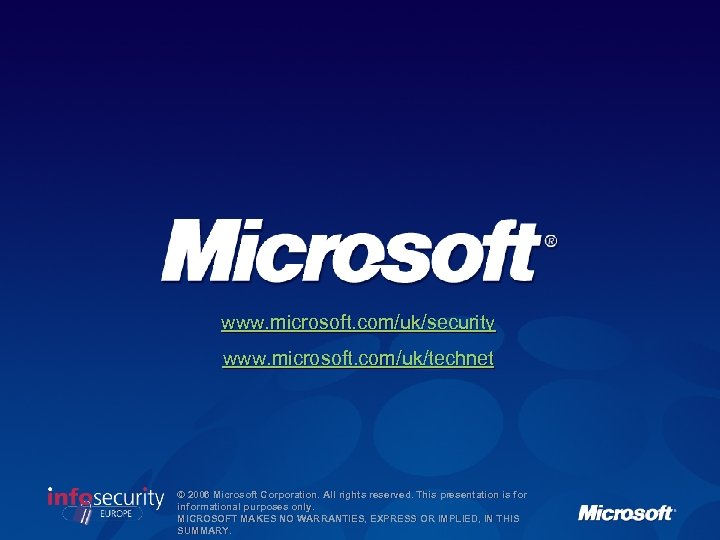 www. microsoft. com/uk/security www. microsoft. com/uk/technet © 2006 Microsoft Corporation. All rights reserved. This