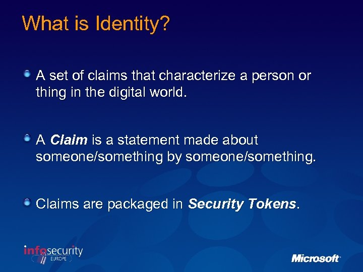 What is Identity? A set of claims that characterize a person or thing in