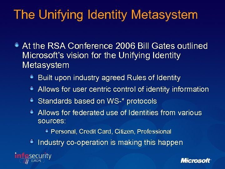 The Unifying Identity Metasystem At the RSA Conference 2006 Bill Gates outlined Microsoft's vision