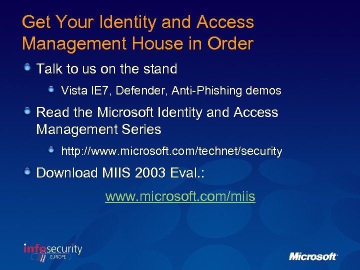 Get Your Identity and Access Management House in Order Talk to us on the