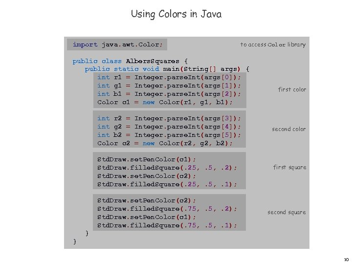 Using Colors in Java import java. awt. Color; to access Color library public class