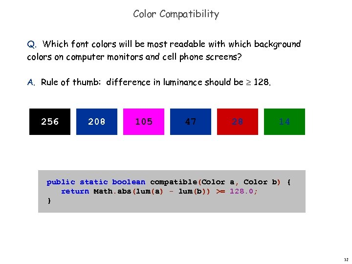 Color Compatibility Q. Which font colors will be most readable with which background colors