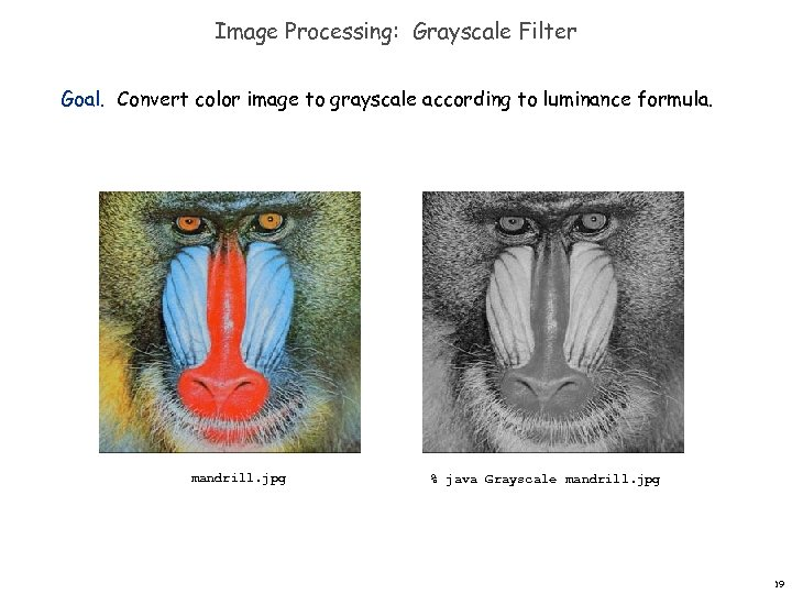 Image Processing: Grayscale Filter Goal. Convert color image to grayscale according to luminance formula.