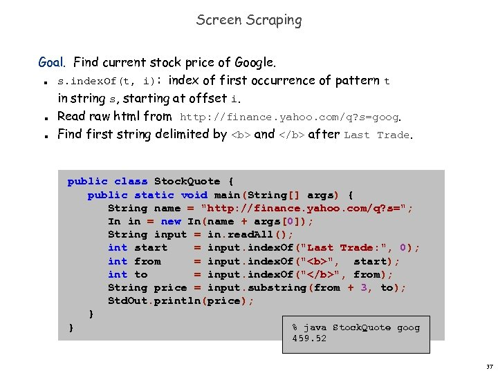 Screen Scraping Goal. Find current stock price of Google. s. index. Of(t, i): index